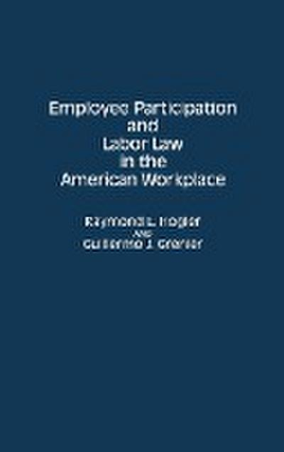 Employee Participation and Labor Law in the American Workplace