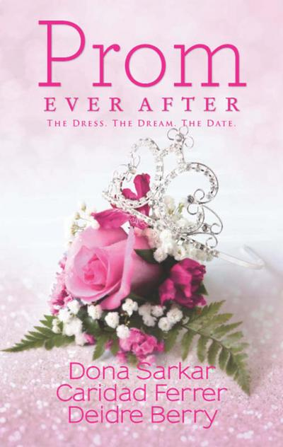 Prom Ever After: Haute Date / Save the Last Dance / Prom and Circumstance (Mills & Boon Kimani Tru)