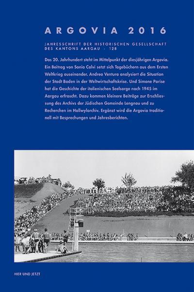 Argovia. Jahresschrift der Historischen Gesellschaft des Kantons Aargau / Argovia. Jahresschrift der Historischen Gesellschaft des Kantons Aargau