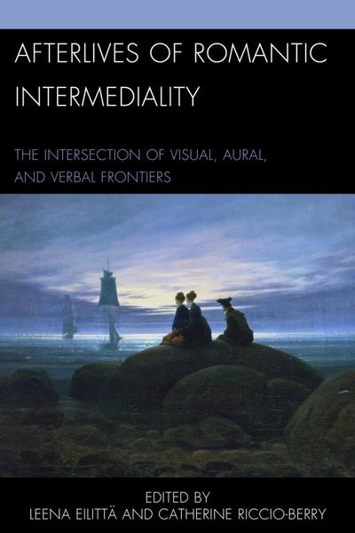 Afterlives of Romantic Intermediality