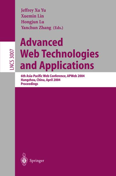 advanced-web-technologies-and-applications-6th-asia-pacific-web-conference-apweb-2004-hangzhou-c