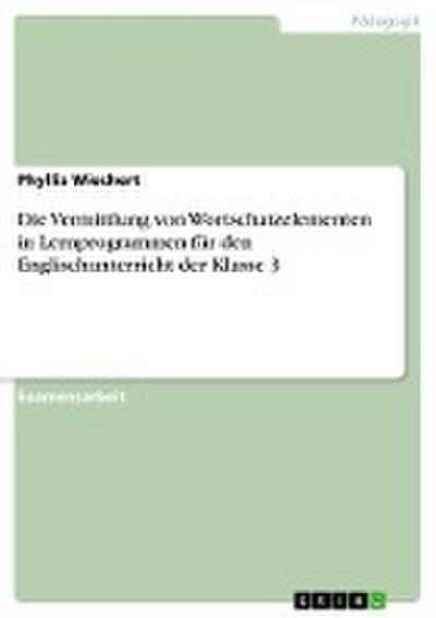 Die Vermittlung von Wortschatzelementen in Lernprogrammen für den Englischunterricht der Klasse 3