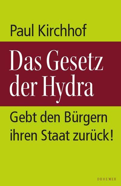 Das Gesetz der Hydra: Gebt den Bürgern ihren Staat zurück!