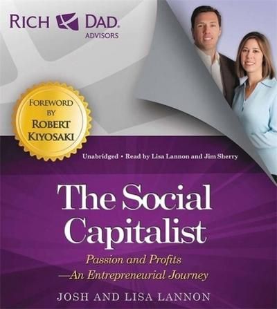 The Social Capitalist: Passion to Profits--An Entrepreneurial Journey