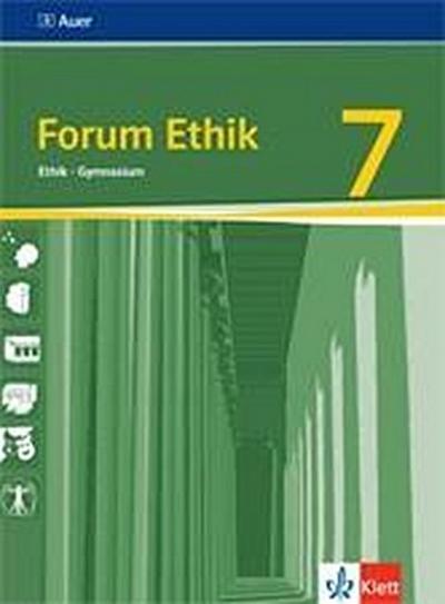 Forum Ethik. Schülerbuch 7. Klasse. Unterrichtswerk für den Ethikunterricht am Gymnasium in Bayern