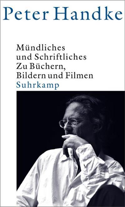 Mündliches und Schriftliches: Zu Büchern, Bildern und Filmen 1992–2002