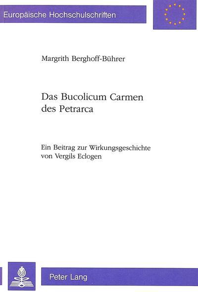 Das Bucolicum Carmen des Petrarca