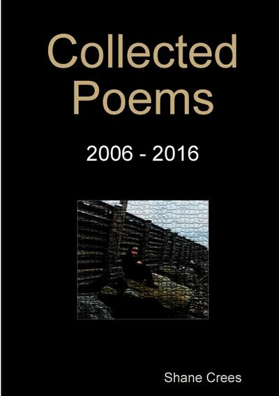 Collected Poems 2006 - 2016