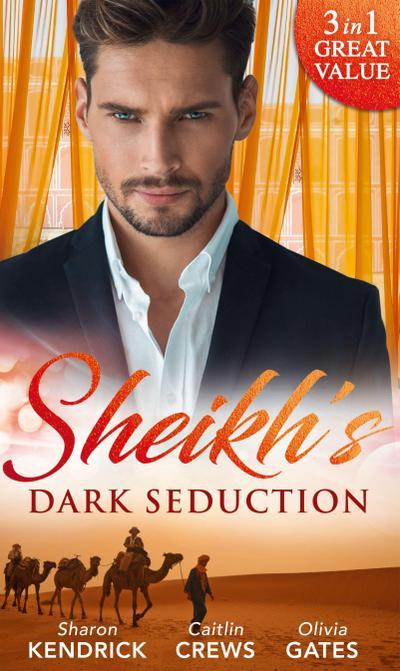 Sheikh's Dark Seduction: Seduced by the Sultan (Desert Men of Qurhah, Book 3) / Undone by the Sultan's Touch / Seducing His Princess (Mills & Boon M&B)