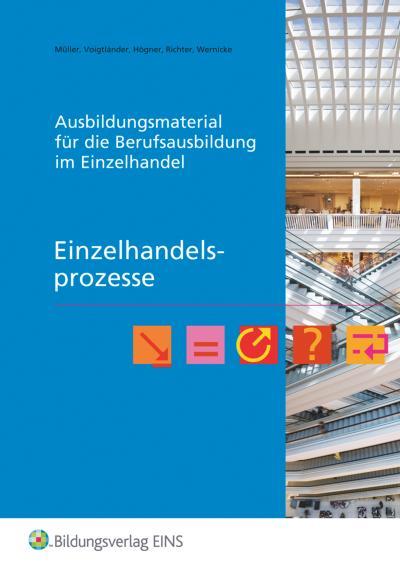Ausbildungsmaterial für die Berufsausbildung im Einzelhandel. Einzelhandelsprozesse