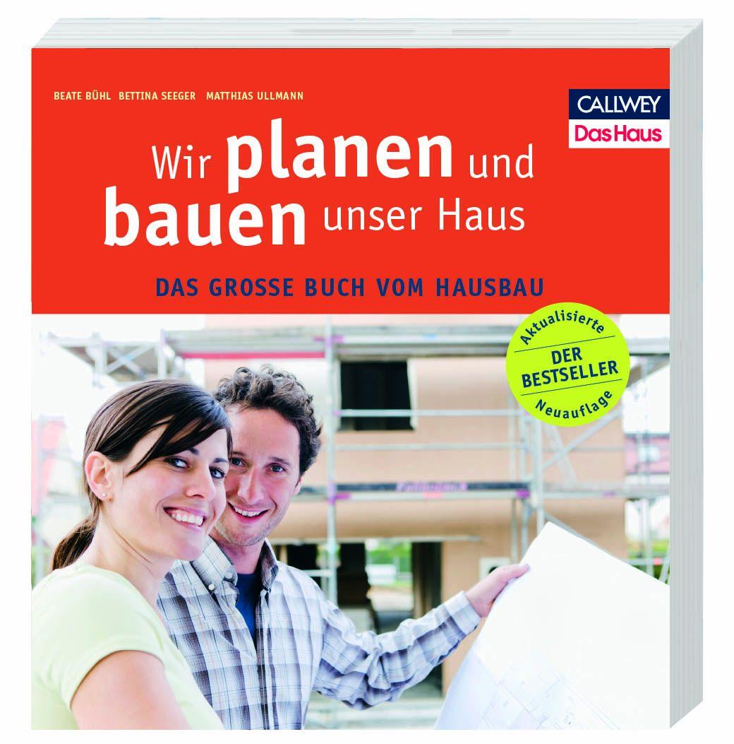 Wir planen und bauen unser Haus | Beate Bühl |  9783766722218