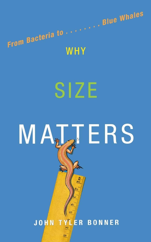 Why Size Matters John Tyler Bonner