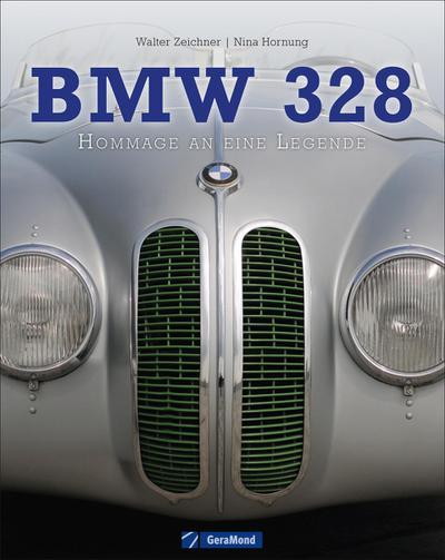 BMW 328: Von der Rennsportlegende bis zur Ikone der Automobilgeschichte - ein fesselnder Bildband über Faszination, Entwicklung, Technik und Details ... Fotos auf 160 Seiten: Hommage an eine Legende