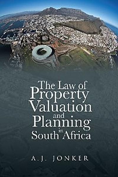 The Law of Property Valuation and Planning in South Africa