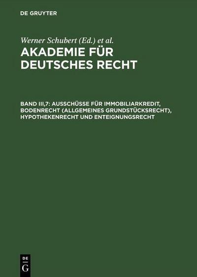 Ausschüsse für Immobiliarkredit, Bodenrecht (allgemeines Grundstücksrecht), Hypothekenrecht und Enteignungsrecht