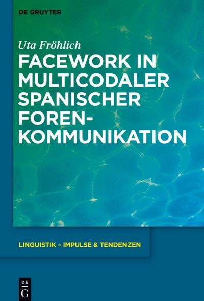 Facework in multicodaler spanischer Foren-Kommunikation