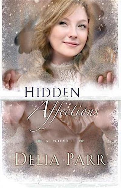 Hidden Affections (Hearts Along the River Book #3)