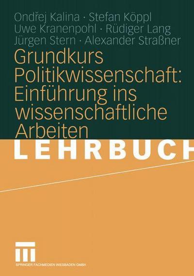Grundkurs Politikwissenschaft: Einführung ins wissenschaftliche Arbeiten
