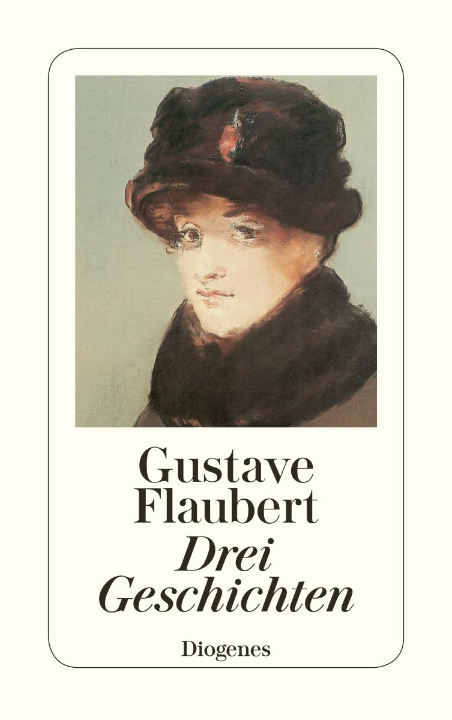 Gustave Flaubert ~ Drei Geschichten 9783257207248