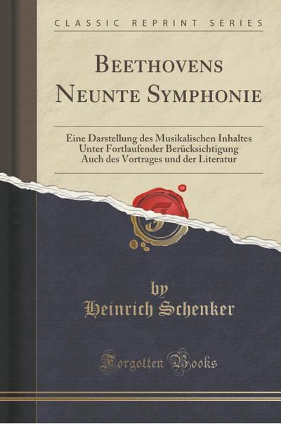 Beethovens Neunte Symphonie: Eine Darstellung Des Musikalischen Inhaltes Unter Fortlaufender Berücksichtigung Auch Des Vortrages Und Der Literatur