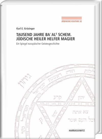 Tausend Jahre Ba'ale Schem. Jüdische Heiler, Helfer, Magier
