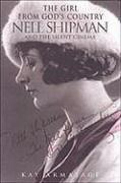 Girl from God S Country Nell S: Nell Shipman and the Silent Cinema