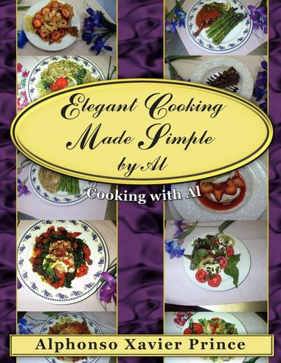 Elegant Cooking Made Simple by Al: Cooking with Al