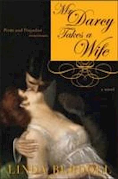 Mr. Darcy Takes a Wife: Pride and Prejudice Continues (Pride & Prejudice Continues) - SOURCEBOOKS INC - Unbekannter Einband, Englisch, Linda Berdoll, Pride and Prejudice Continues, Pride and Prejudice Continues
