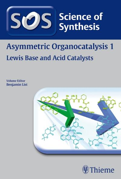 Asymmetric Organocatalysis Volume 1: Lewis Base and Acid Catalysts