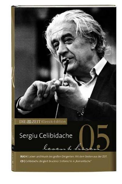 DIE ZEIT Klassik-Edition, Bücher und Audio-CDs, Bd.5 : Sergiu Celibidache lesen & hören, m. Audio-CD