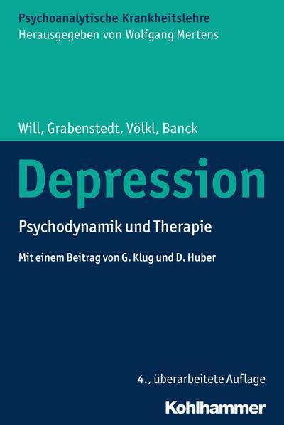 Depression: Psychodynamik und Therapie (Psychoanalytische Krankheitslehre)