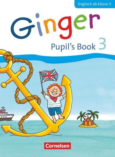 Ginger - Allgemeine Ausgabe - Neubearbeitung: 3. Schuljahr - Pupil's Book