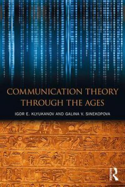 Communication Theory Through the Ages
