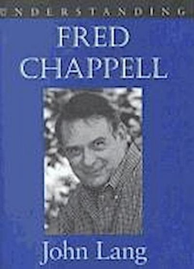 Understanding Fred Chappell