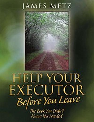 Help Your Executor Before You Leave