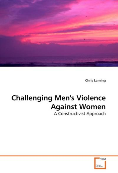 Challenging Men's Violence Against Women