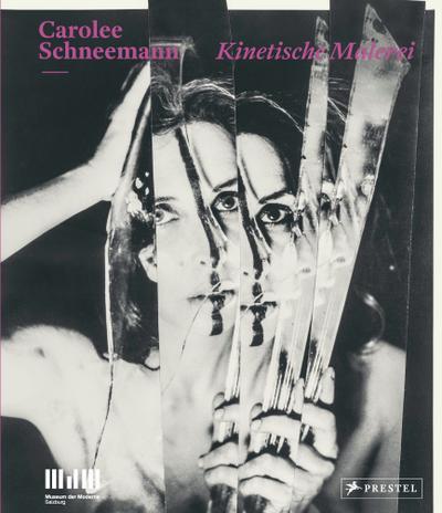 Carolee Schneemann; Kinetische Malerei; Hrsg. v. Breitwieser, Sabine; Deutsch; 450 Illustr.