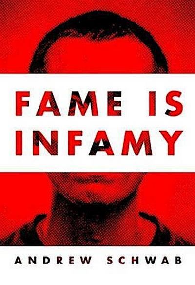 Fame is Infamy