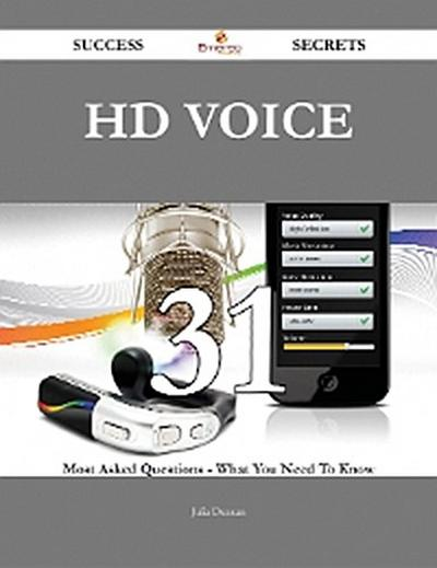 Hd Voice 31 Success Secrets - 31 Most Asked Questions On Hd Voice - What You Need To Know