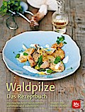 Waldpilze  Das Rezeptbuch