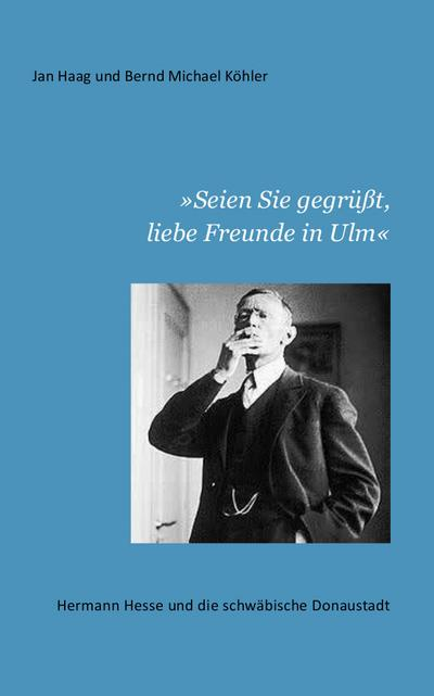 Seien Sie gegrüßt, liebe Freunde in Ulm