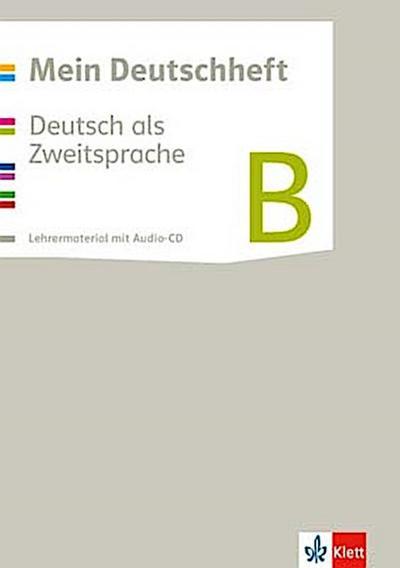 Mein Deutschheft. Deutsch als Zweitsprache. Klasse 5-10. Lehrerband mit CD-ROM B
