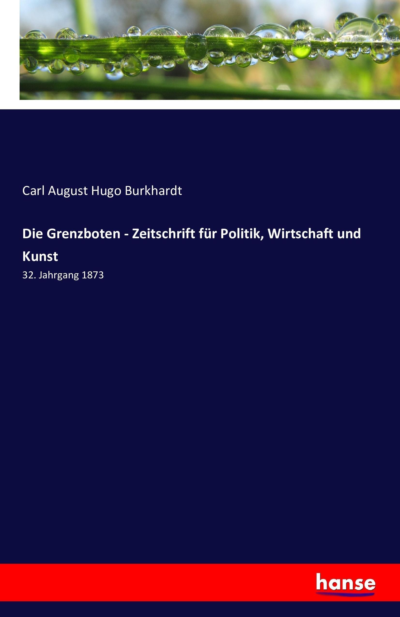 Die Grenzboten - Zeitschrift für Politik, Wirtschaft und Kun ... 9783741199233