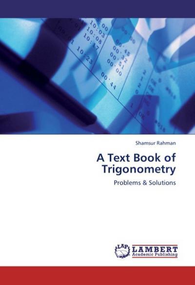 A Text Book of Trigonometry