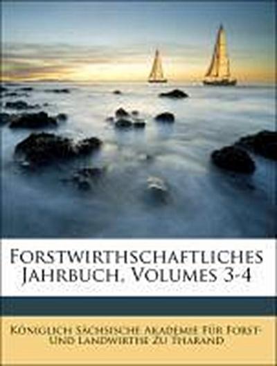 Forstwirthschaftliches Jahrbuch, Dritter Band