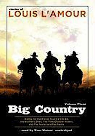 Big Country, Volume Three: Riding for the Brand, Four Card Draw, His Brother's Debt, the Turkeyfeather Riders, the Nester and the Paiute [With Earbuds