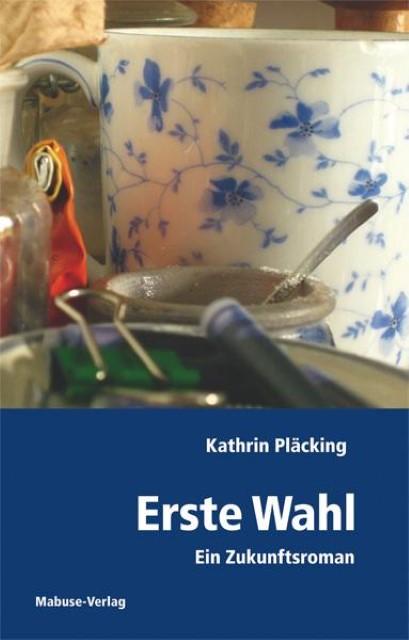 Erste Wahl Kathrin Pläcking 9783863210144