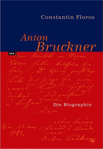 Anton Bruckner. Persönlichkeit und Werk