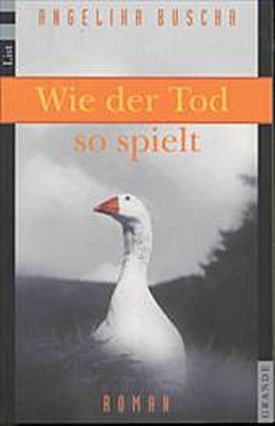 Wie der Tod so spielt - List Tb. - Taschenbuch, Deutsch, Angelika Buscha, Roman, Roman