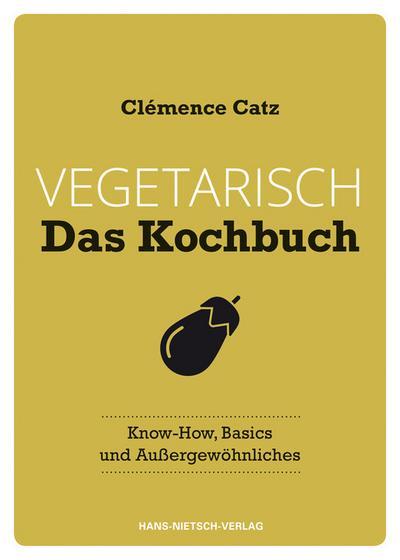 Vegetarisch - Das Kochbuch; Know-how, Basics und Außergewöhnliches; Deutsch; durchgehend vierfarbig